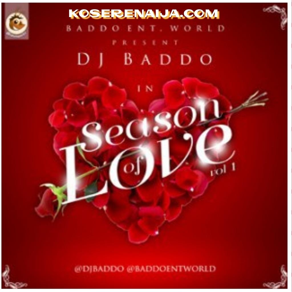 DOWNLOAD MIXTAPE : Dj Baddo – Season Of Love Vol 1